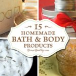 15+ Homemade Bath and Body Gifts