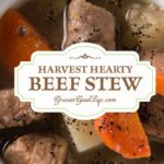 """Is there anything that screams comfort food more than your classic beef stew? I call this """"Harvest Hearty Beef Stew"""" because it is filled with vegetables and herbs harvested from our garden. This recipe takes advantage of slow cooking in a crockpot allowing the flavors to infuse and the beef to transform to a tender, melt in your mouth morsel."""