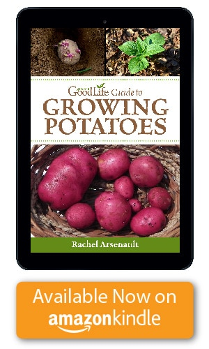 You will find everything you need to start growing potatoes in my Kindle book, Grow a Good Life Guide to Growing Potatoes.