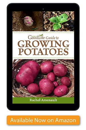 You will find everything you need to start growing potatoes in my Kindle book, Grow a Good Life Guide to Growing Potatoes. width=